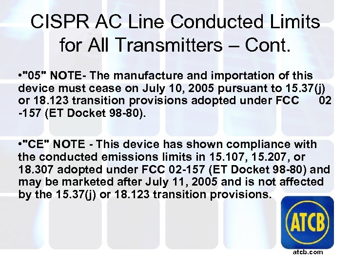 CISPR AC Line Conducted Limits for All Transmitters – Cont. •