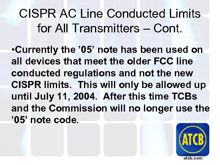 CISPR AC Line Conducted Limits for All Transmitters – Cont. • Currently the '