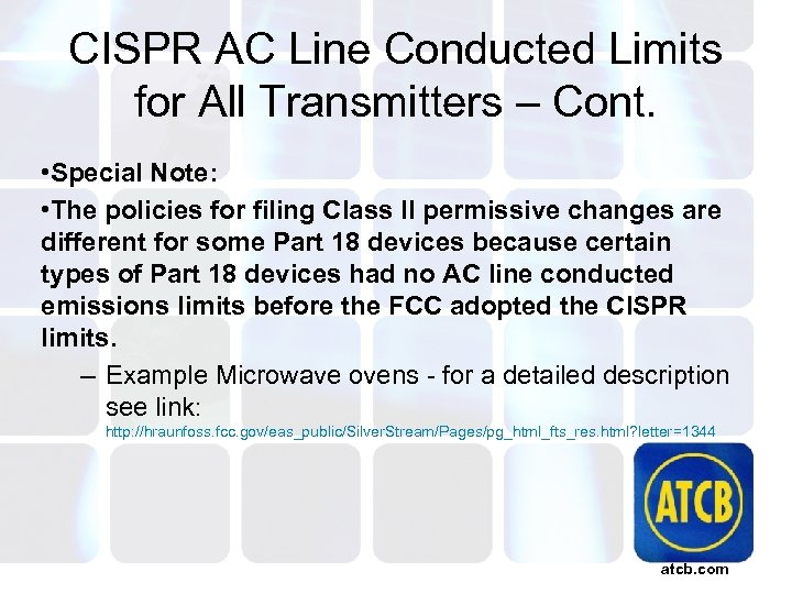 CISPR AC Line Conducted Limits for All Transmitters – Cont. • Special Note: •
