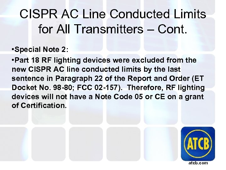 CISPR AC Line Conducted Limits for All Transmitters – Cont. • Special Note 2: