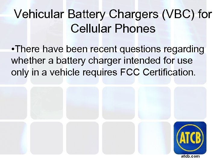 Vehicular Battery Chargers (VBC) for Cellular Phones • There have been recent questions regarding