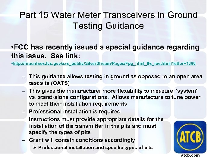 Part 15 Water Meter Transceivers In Ground Testing Guidance • FCC has recently issued