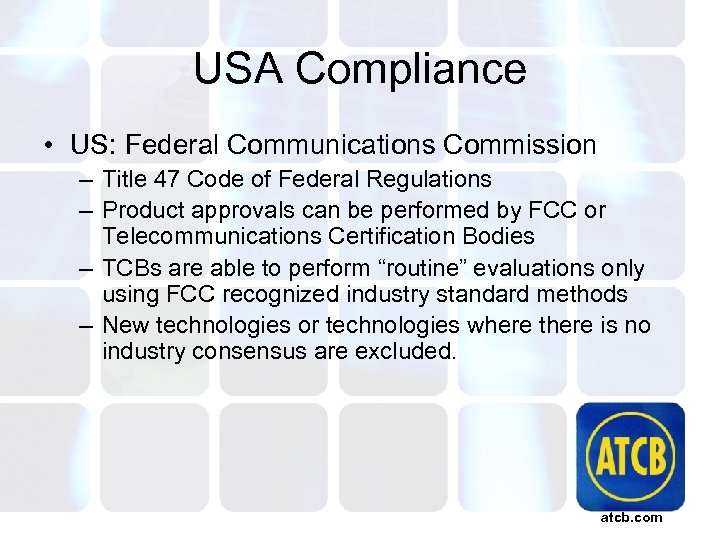 USA Compliance • US: Federal Communications Commission – Title 47 Code of Federal Regulations