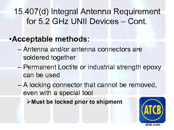 15. 407(d) Integral Antenna Requirement for 5. 2 GHz UNII Devices – Cont. •