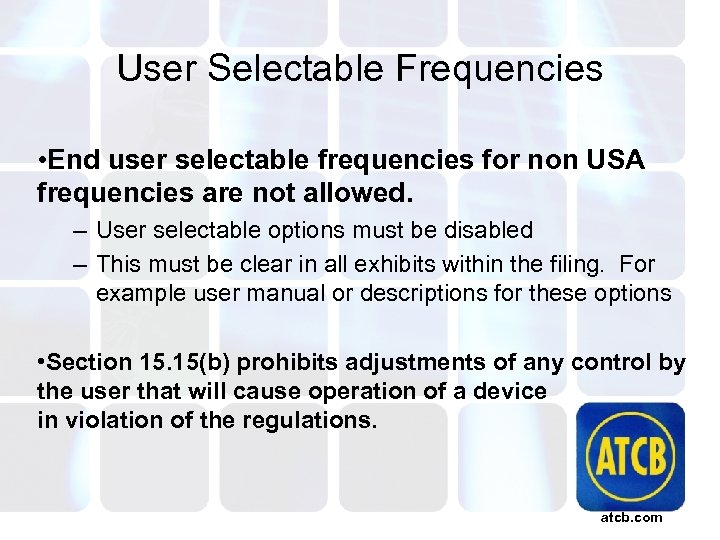 User Selectable Frequencies • End user selectable frequencies for non USA frequencies are not