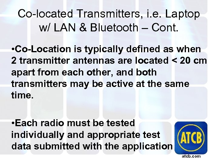 Co-located Transmitters, i. e. Laptop w/ LAN & Bluetooth – Cont. • Co-Location is