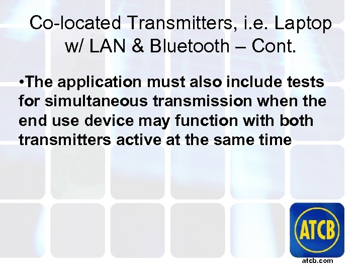 Co-located Transmitters, i. e. Laptop w/ LAN & Bluetooth – Cont. • The application