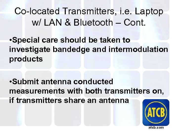 Co-located Transmitters, i. e. Laptop w/ LAN & Bluetooth – Cont. • Special care