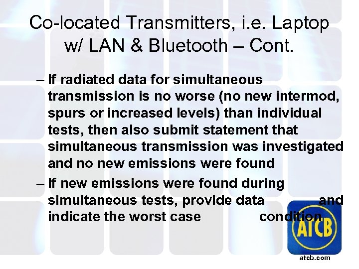 Co-located Transmitters, i. e. Laptop w/ LAN & Bluetooth – Cont. – If radiated