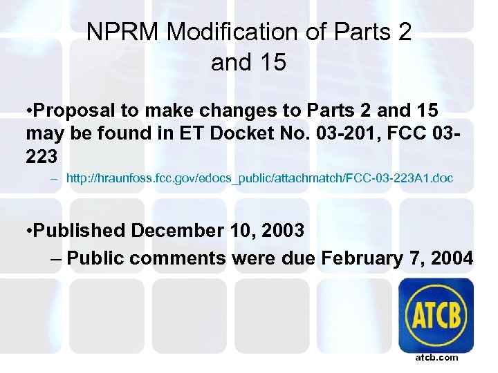 NPRM Modification of Parts 2 and 15 • Proposal to make changes to Parts