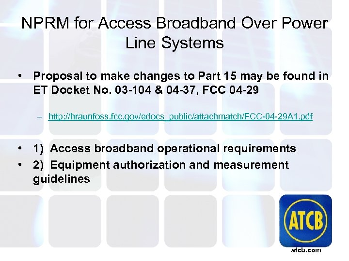 NPRM for Access Broadband Over Power Line Systems • Proposal to make changes to