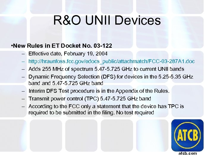 R&O UNII Devices • New Rules in ET Docket No. 03 -122 – –
