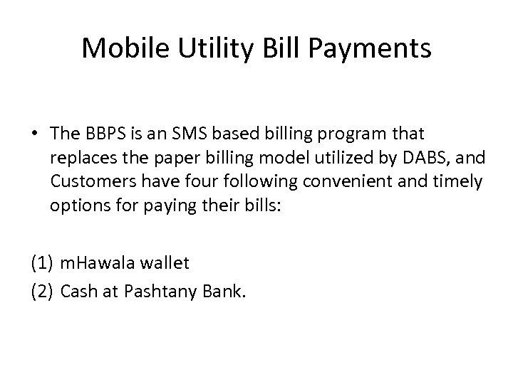 Mobile Utility Bill Payments • The BBPS is an SMS based billing program that