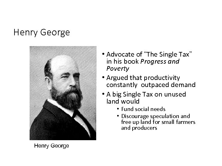 """Henry George • Advocate of """"The Single Tax"""" in his book Progress and Poverty"""