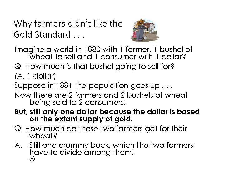 Why farmers didn't like the Gold Standard. . . Imagine a world in 1880
