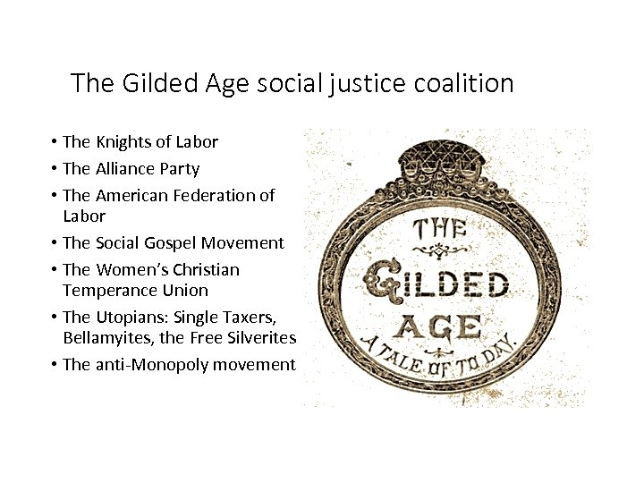 The Gilded Age social justice coalition • The Knights of Labor • The Alliance