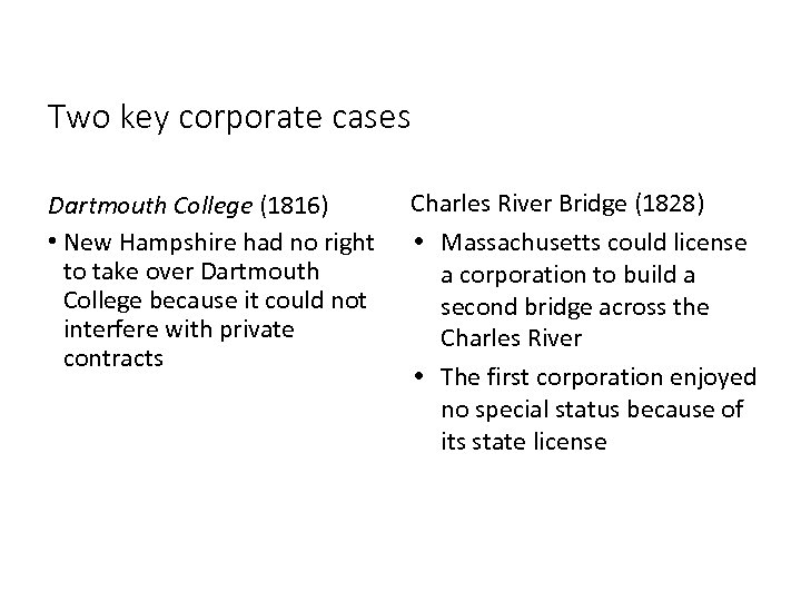 Two key corporate cases Dartmouth College (1816) • New Hampshire had no right to