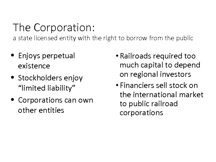 The Corporation: a state licensed entity with the right to borrow from the public