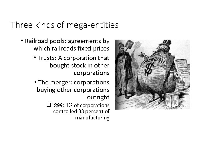 Three kinds of mega-entities • Railroad pools: agreements by which railroads fixed prices •