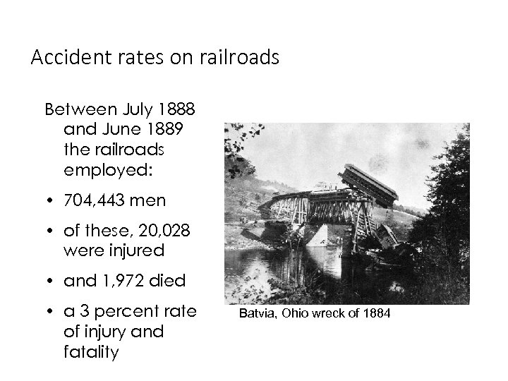 Accident rates on railroads Between July 1888 and June 1889 the railroads employed: •