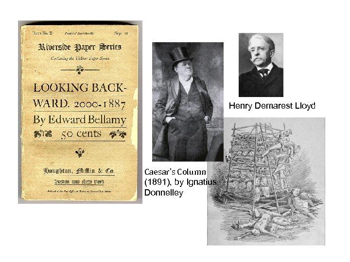 Henry Demarest Lloyd Caesar's Column (1891), by Ignatius Donnelley