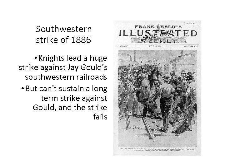 Southwestern strike of 1886 • Knights lead a huge strike against Jay Gould's southwestern