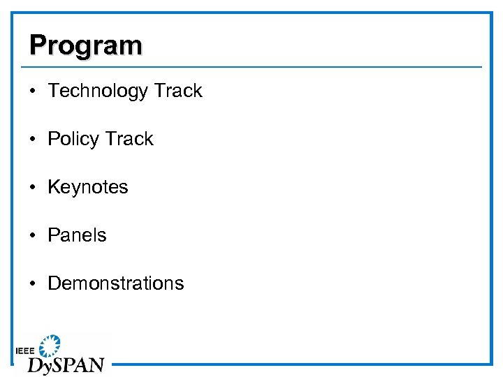 Program • Technology Track • Policy Track • Keynotes • Panels • Demonstrations