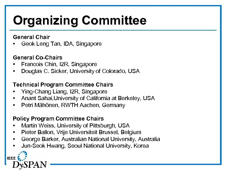 Organizing Committee General Chair • Geok Leng Tan, IDA, Singapore General Co-Chairs • Francois
