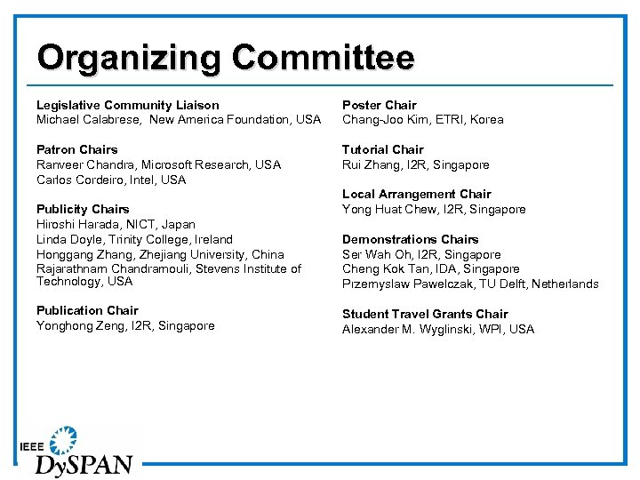 Organizing Committee Legislative Community Liaison Michael Calabrese, New America Foundation, USA Poster Chair Chang-Joo