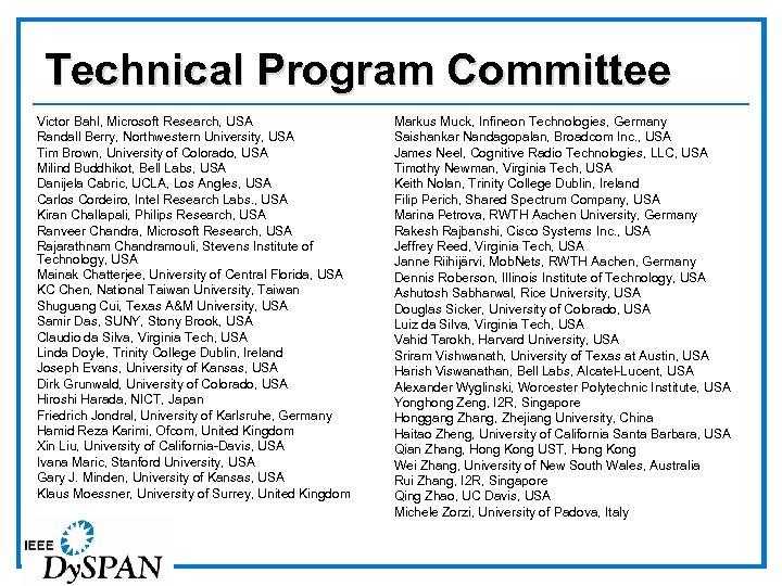Technical Program Committee Victor Bahl, Microsoft Research, USA Randall Berry, Northwestern University, USA Tim