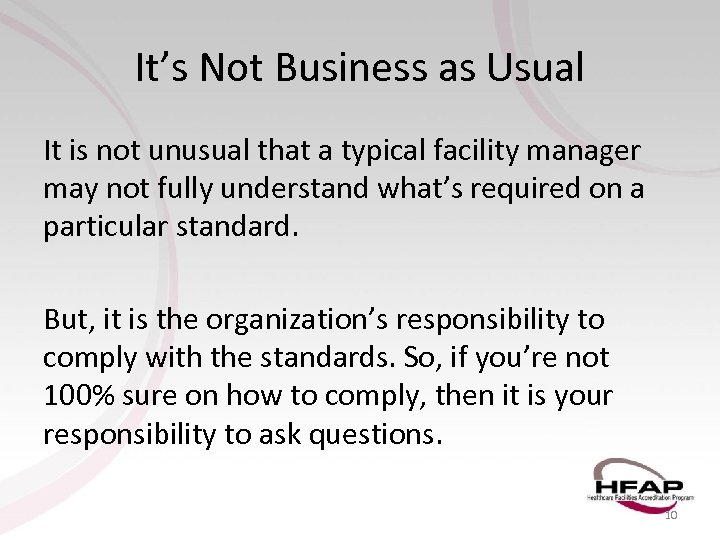 It's Not Business as Usual It is not unusual that a typical facility manager