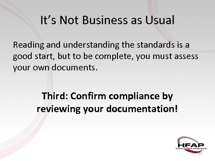 It's Not Business as Usual Reading and understanding the standards is a good start,
