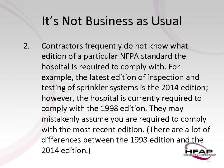 It's Not Business as Usual 2. Contractors frequently do not know what edition of