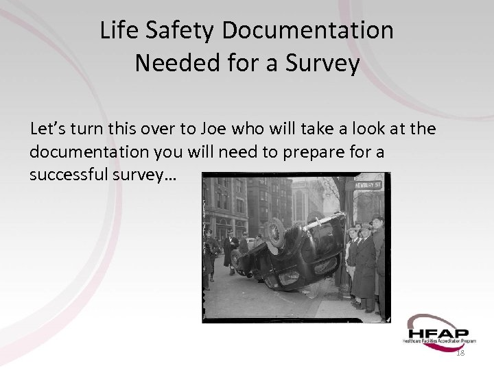Life Safety Documentation Needed for a Survey Let's turn this over to Joe who