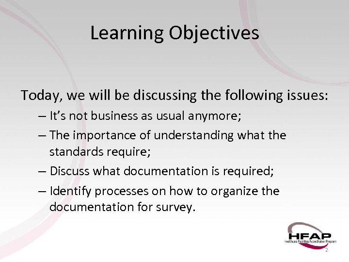 Learning Objectives Today, we will be discussing the following issues: – It's not business