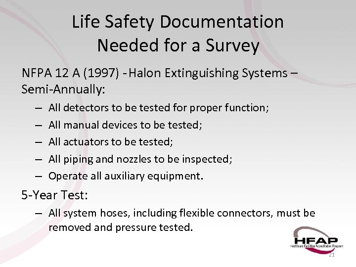 Life Safety Documentation Needed for a Survey NFPA 12 A (1997) -Halon Extinguishing Systems