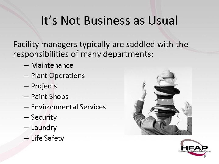 It's Not Business as Usual Facility managers typically are saddled with the responsibilities of
