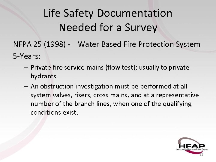 Life Safety Documentation Needed for a Survey NFPA 25 (1998) - Water Based Fire