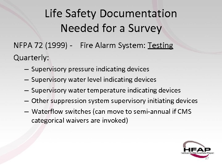 Life Safety Documentation Needed for a Survey NFPA 72 (1999) - Fire Alarm System: