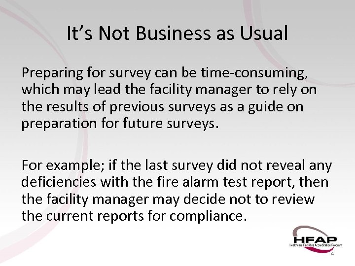 It's Not Business as Usual Preparing for survey can be time-consuming, which may lead