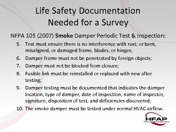 Life Safety Documentation Needed for a Survey NFPA 105 (2007) Smoke Damper Periodic Test