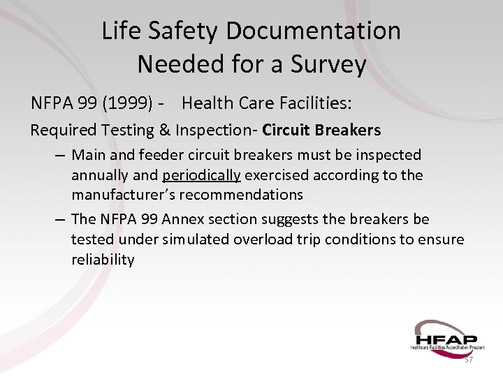 Life Safety Documentation Needed for a Survey NFPA 99 (1999) - Health Care Facilities: