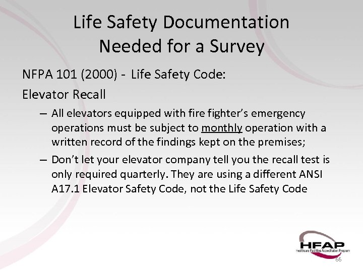 Life Safety Documentation Needed for a Survey NFPA 101 (2000) - Life Safety Code: