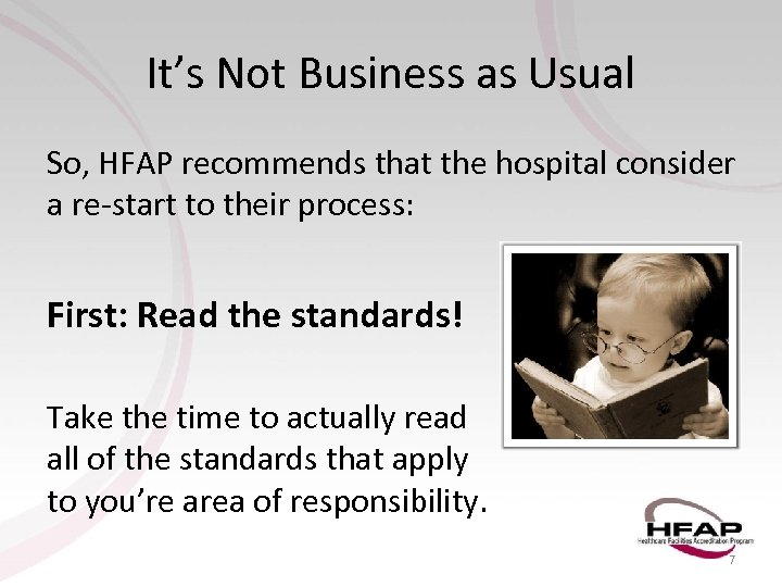 It's Not Business as Usual So, HFAP recommends that the hospital consider a re-start