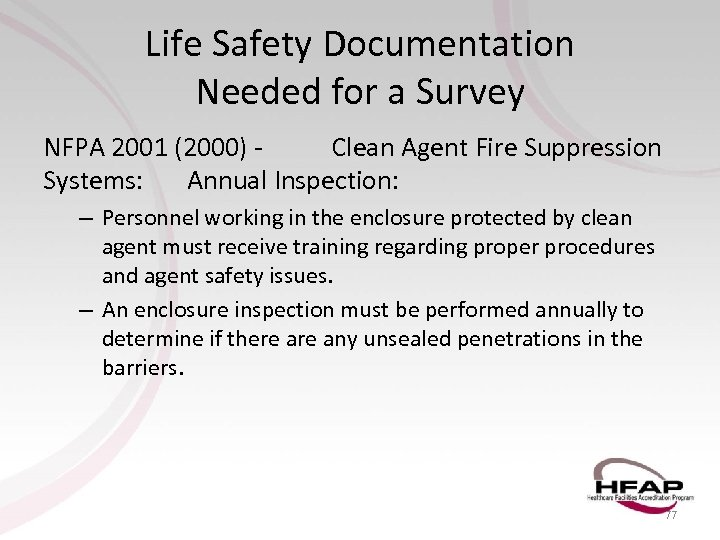 Life Safety Documentation Needed for a Survey NFPA 2001 (2000) Clean Agent Fire Suppression