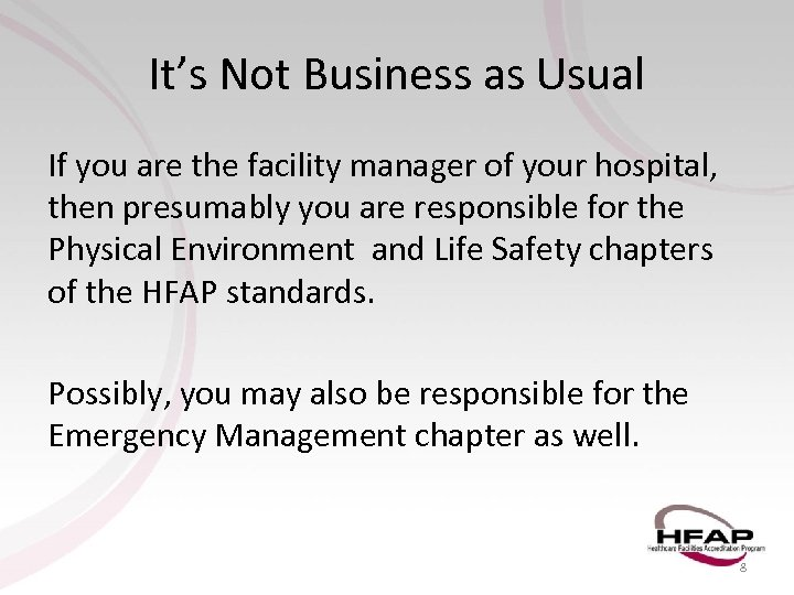 It's Not Business as Usual If you are the facility manager of your hospital,