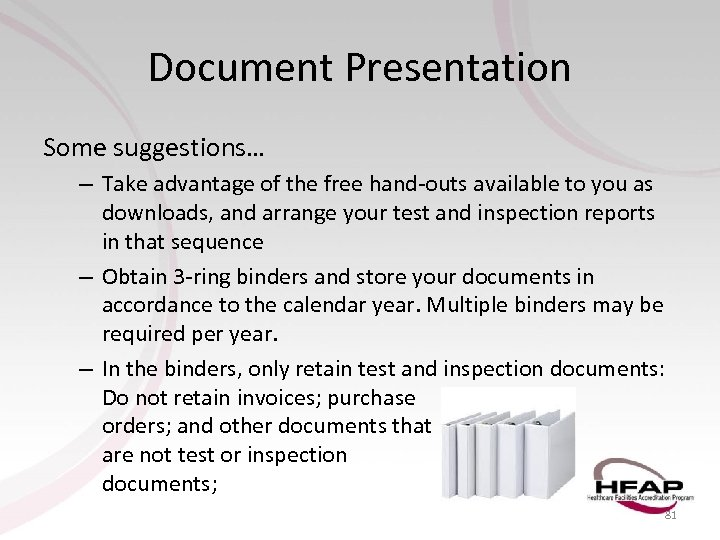 Document Presentation Some suggestions… – Take advantage of the free hand-outs available to you