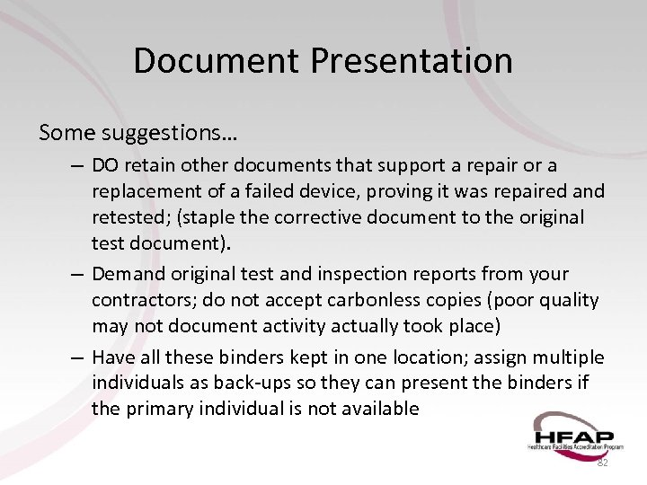 Document Presentation Some suggestions… – DO retain other documents that support a repair or