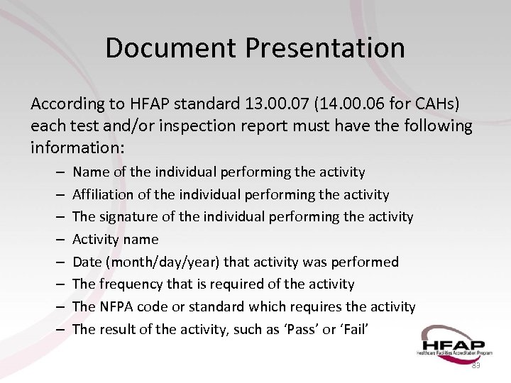Document Presentation According to HFAP standard 13. 00. 07 (14. 00. 06 for CAHs)