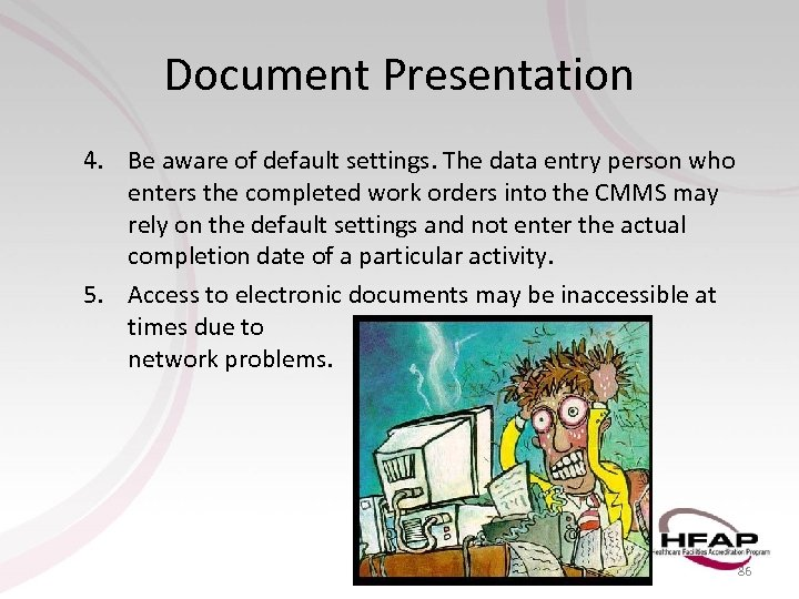 Document Presentation 4. Be aware of default settings. The data entry person who enters